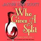 Who Gives a Split: A Gotcha Detective Agency Mystery, Book 7 Hörbuch von Jamie Lee Scott Gesprochen von: Todd McLaren, Gabra Zackman