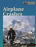 Airplane Crashes, Gordon D. Laws and Lauren M. Laws, 1590180542