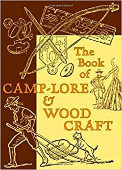 Libros Descargar Gratis The Book Of Camp-lore And Woodcraft Directa PDF