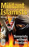 Militant Islamists: Terrorists without Frontiers (Praeger Security International)