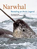 img - for Narwhal: Revealing an Arctic Legend book / textbook / text book