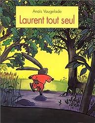 Laurent tout seul