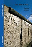 The Berlin Wall : English Version, Jander, Martin and Bolk, Florian, 3937123784