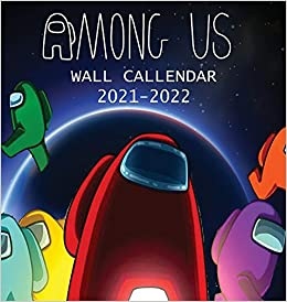 Us Calendar 2022.2021 2022 Among Us Wall Calendar Among Us Imposter And Characters 8 5x8 5 Inches Large Size 18 Months Wall Calendar Amazon In Parker Jordan Calendar 2020 2022 Among Us Books