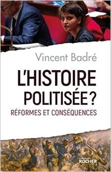 Lhistoire politisée ? : Réformes et conséquences