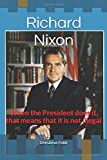 Richard Nixon: When the President does it, that means that it is not illegal
