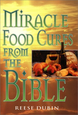 (Miracle Food Cures from the Bible)