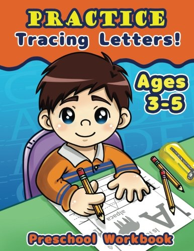 Practice Tracing Letters! Preschool Workbook Ages 3-5 (Kid's Educational Activity Books) (Volume 3)