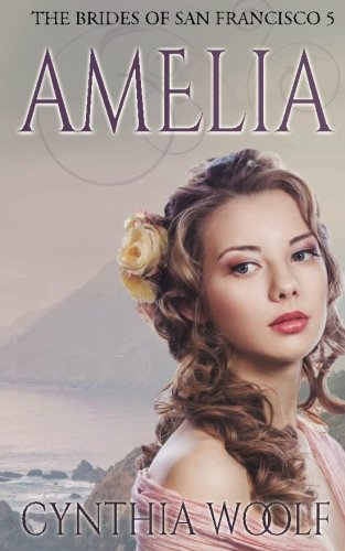 Download Amelia (The Brides of San Francisco) (Volume 5) pdf