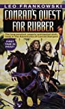 Conrad's Quest for Rubber (Adventures of Conrad Stargard)