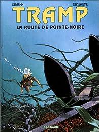 Tramp, tome 5 : La route de Pointe Noire par Jean-Charles Kraehn