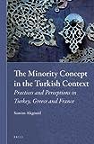 The Minority Concept in the Turkish Context, Samim Akgönül, 9004222111
