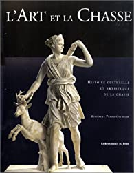 L'Art et la Chasse par Bénédicte Ottinger