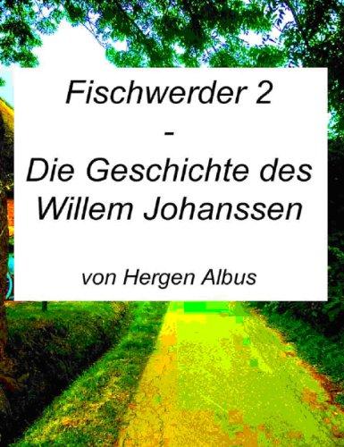 Fischwerder 2 - Die Geschichte des Willem Johanssen (German Edition)