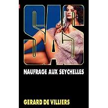 SAS 49 Naufrage aux Seychelles (French Edition)