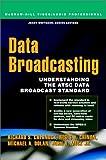 Data Broadcasting: Understanding the ATSC Data Broadcast Standard