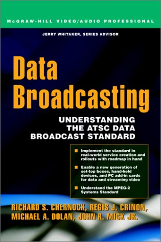 Data Broadcasting: Understanding the ATSC Data Broadcast Standard
