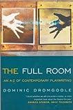 The Full Room, Dominic Dromgoole, 0413771342