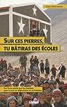 Sur ces pierres tu bâtiras écoles : Des livres plutôt que des bombes, pour la paix en Afghanistan et au Pakistan par Mortenson