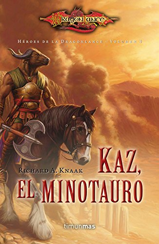 Descargar Libro Kaz, El Minotauro: Heroes De Dragonlance. Volumen 4 Richard A. Knaak