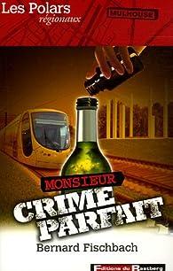 Monsieur Crime Parfait par Fischbach