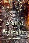 Les Prophéties de M. Nostradamus par Nostradamus