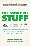 The Story of Stuff: How Our Obsession with Stuff Is Trashing the Planet, Our Communities, and Our Health-and a Vision for Change