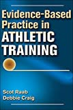 Evidence-Based Practice in Athletic Training by Scot Raab (2015-11-17)