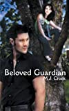 Beloved Guardian, M. J. Crook, 1438904444