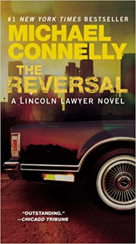 The Reversal (Lincoln Lawyer Novel)