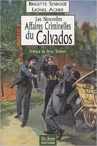 Livres Calvados Nouvelles Affaires Criminelles pdf, epub ebook