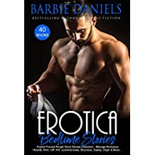Erotica Bedtime Stories: 40 Books Explicit Forced Rough Short Stories Collection - Hotwife, Menage Romance, Bicurious, Daddy, Virgin & More...
