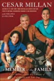 : A MEMBER of the FAMILY: Cesar Millan's Guide to a Lifetime of Fulfillment with Your Dog