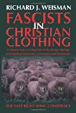 Fascists in Christian Clothing, Richard Weisman, 0595357377