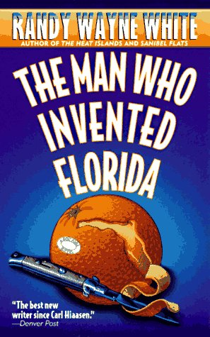 The Man Who Invented Florida A Doc Ford Novel