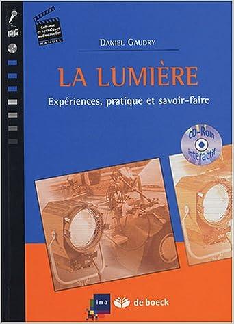 En ligne La lumière : Expériences, pratique et savoir-faire (1Cédérom) pdf ebook