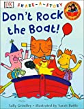 Don't Rock the Boat!, Sally Grindley, 0789478927