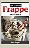 Frappe: The Ultimate Recipe Book