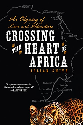 Crossing the Heart of Africa: An Odyssey of Love and Adventure cover