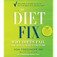 By Yoni Freedhoff M.D. - The Diet Fix: Why Diets Fail and How to Make Yours Work (Unabridged)