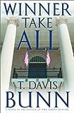 Winner Take All, T. Davis Bunn, 1578565308
