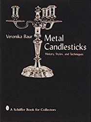 Metal Candlesticks: History Styles Techniques