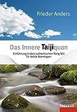 Das Innere Taijiquan: Einführung in den authentischen Yang-Stil für beide Atemtypen