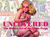 img - for Uncovered: The Hidden Art Of The Girlie Pulp book / textbook / text book