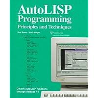 Autolisp Programming: Principles and Techniques