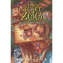 Bryan Chick'sThe Secret Zoo: Riddles and Danger [Hardcover]2011