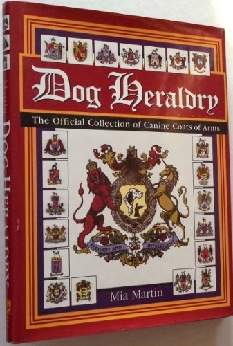 - Dog Heraldry: The Official Collection of Canine Coats of Arms