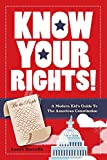 Know Your Rights!: A Modern Kid's Guide to the American Constitution