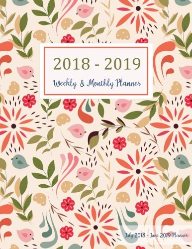 July 2018 - June 2019 Planner: Two Year - 12 Months Daily Weekly Monthly Calendar Planner For Academic Agenda Schedule Organizer Logbook and Journal ... Planner 2018-2019 8.5 x 11) (Volume 2)