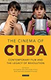 The Cinema of Cuba: Contemporary Film and the Legacy of Revolution (Tauris World Cinema Series)